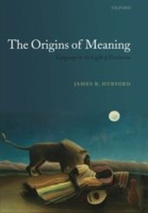 Origins of Meaning:Language in the Light of Evolution