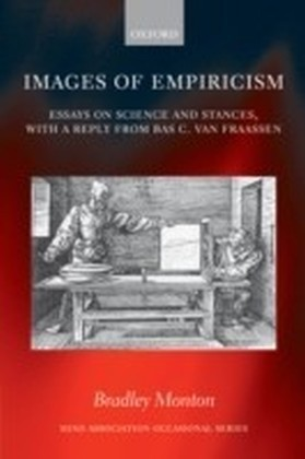 Images of Empiricism Essays on Science and Stances, with a Reply from Bas C. van Fraassen