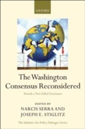 Washington Consensus Reconsidered Towards a New Global Governance