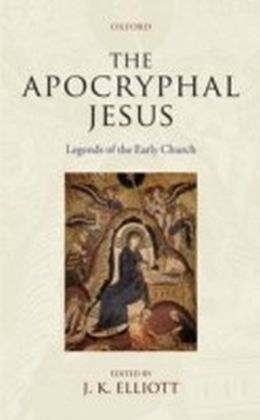 Apocryphal Jesus:Legends of the Early Church