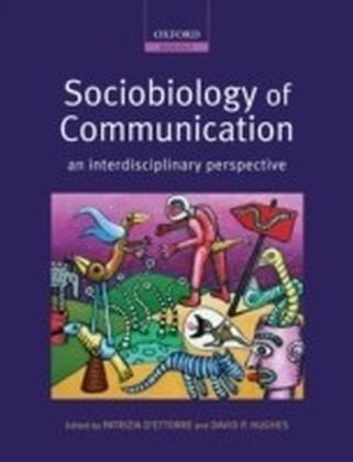 Sociobiology of Communication an interdisciplinary perspective