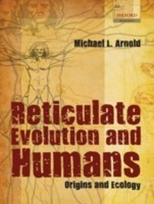 Reticulate Evolution and Humans Origins and Ecology