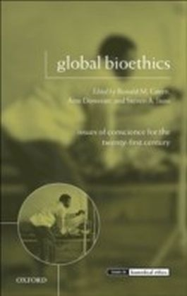 Global Bioethics:Issues of Conscience for the Twenty-First Century