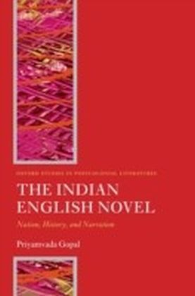 Indian English Novel Nation, History, and Narration