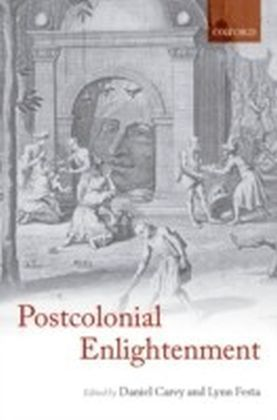 Postcolonial Enlightenment:Eighteenth-Century Colonialism and Postcolonial Theory