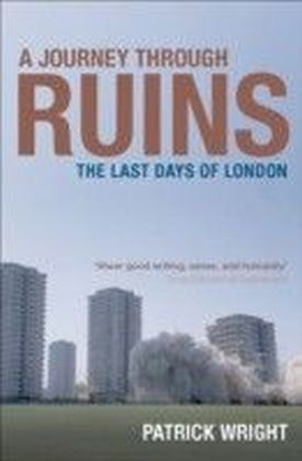 Journey Through Ruins The Last Days of London