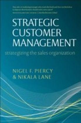 Strategic Customer Management Strategizing the Sales Organization