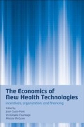 Economics of New Health Technologies:Incentives, organization, and financing