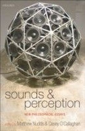 Sounds and Perception New Philosophical Essays