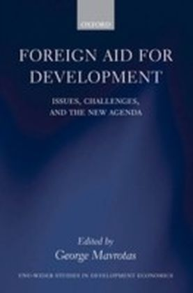 Foreign Aid for Development:Issues, Challenges, and the New Agenda