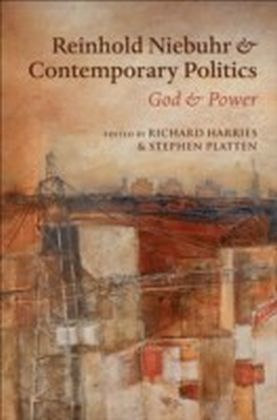 Reinhold Niebuhr and Contemporary Politics:God and Power