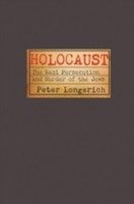 Holocaust The Nazi Persecution and Murder of the Jews