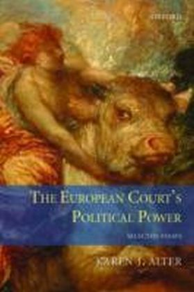 European Court's Political Power Selected Essays