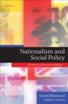 Nationalism and Social Policy:The Politics of Territorial Solidarity