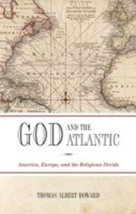 God and the Atlantic:America, Europe, and the Religious Divide