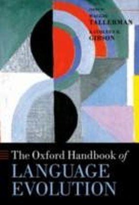 Oxford Handbook of Language Evolution