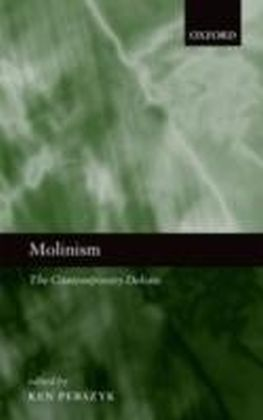 Molinism The Contemporary Debate