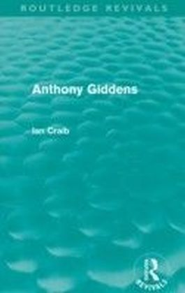 Anthony Giddens (Routledge Revivals)