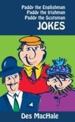 Paddy the Englishman, Paddy the Irishman and Paddy the Scotsman Jokes