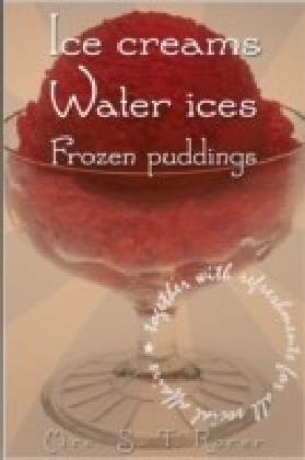 Ice Creams, Water Ices, Frozen Puddings