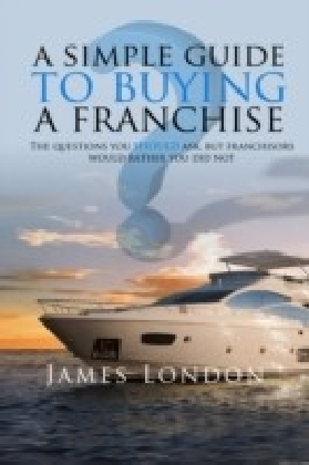 Simple Guide to Buying a Franchise