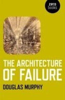 Architecture of Failure
