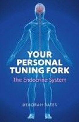 Your Personal Tuning Fork: The Endocrine System