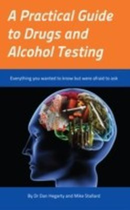 Practical Guide to Drugs and Alcohol Testing