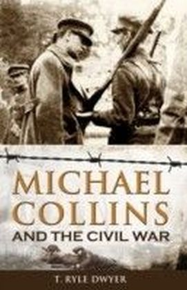 Michael Collins and the The Civil War