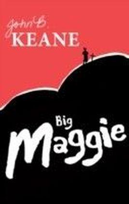 Big Maggie by John B.Keane