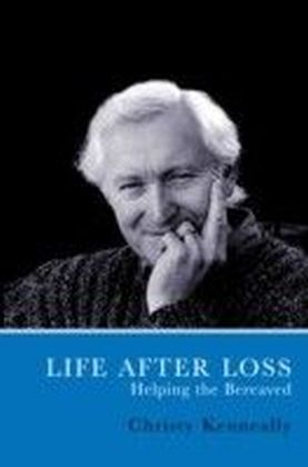 Life After Loss: How to Help the Bereaved