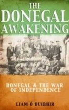 Donegal Awakening: Donegal & the War of Independence