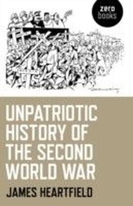 Unpatriotic History of the Second World War