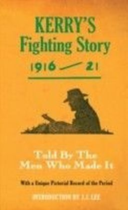 Kerry's Fighting Story 1916-21 - Intro. J.J Lee