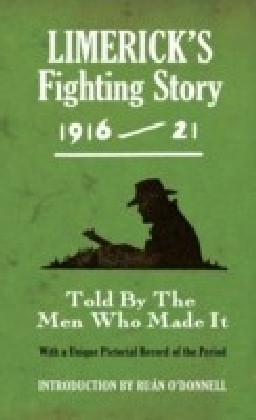 Limerick's Fighting Story 1916-21 - Intro. Ruan O'Donnell