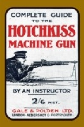 Complete Guide to the Hotchkiss Machine Gun