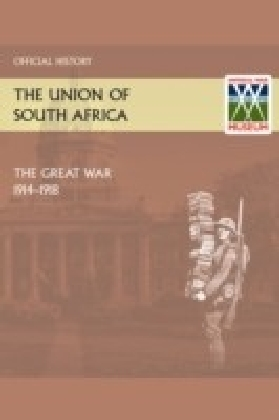Union of South Africa and the Great War 1914-1918 Official History