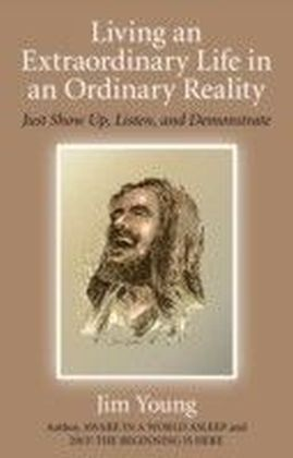 Living an Extraordinary Life in an Ordinary Reality