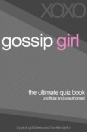 Gossip Girl - The Ultimate Quiz Book