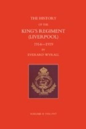 History of the King's Regiment (Liverpool) 1914-1919 Volume II