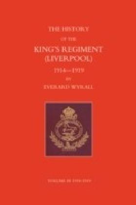 History of the King's Regiment (Liverpool) 1914-1919 Volume III