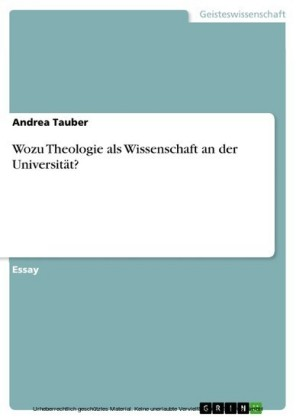 Wozu Theologie als Wissenschaft an der Universität?