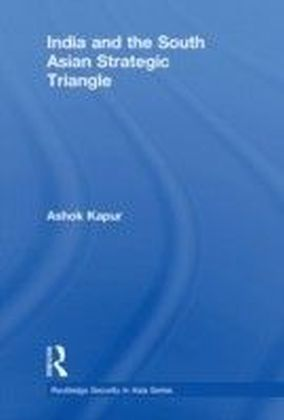 India and the South Asian Strategic Triangle