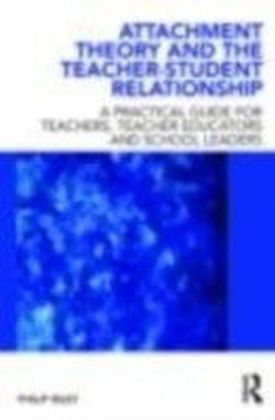 Attachment Theory and the Teacher-Student Relationship