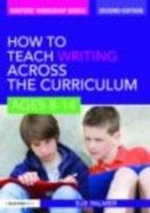 How to Teach Writing Across the Curriculum: Ages 8-14