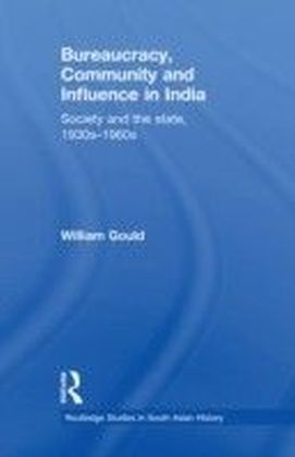 Bureaucracy, Community and Influence in India