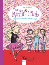 Der Muffin-Club - Vier Freundinnen wirbeln los! Cover