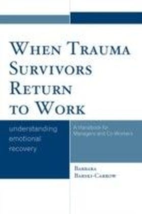 When Trauma Survivors Return to Work