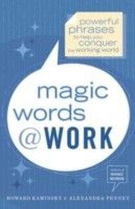 Magic Words at Work