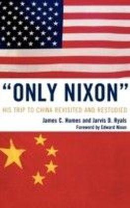 'Only Nixon'